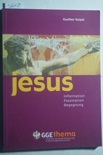 Jesus: Information, Faszination, Begegnung (GGE Thema)