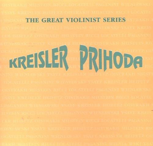 The Great Violinist Series: Fritz Kreisler / Vasa Prihoda