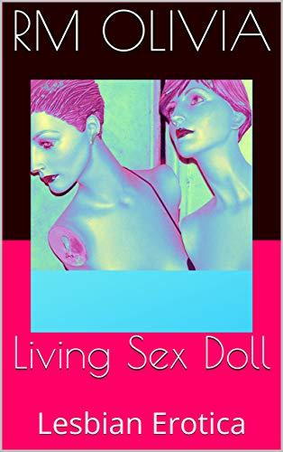 Living Sex Doll: Lesbian Erotica (English Edition)