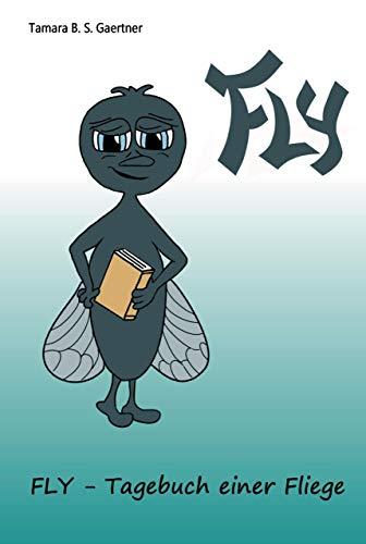 Fly - Tagebuch einer Fliege