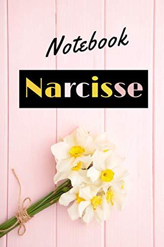 Notebook Narcisse: Fleur Narcisse | Carnet de notes | 110 pages avec intérieur fleuri, 6x9 pouces | Parfait pour un cadeau ou si vous adorez les fleurs !
