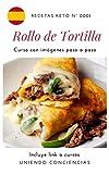 Receta keto: Rollo de Tortilla: Un curso con imágenes paso a paso para preparar desayunos saludables con tus propias manos