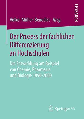 Der Prozess der fachlichen Differenzierung an Hochschulen: Die Entwicklung am Beispiel von Chemie, Pharmazie und Biologie 1890-2000