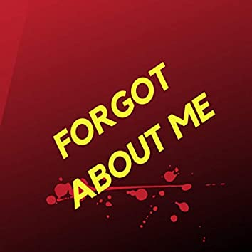 Forgot About Me