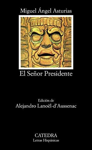 El Señor Presidente (Letras Hispánicas)