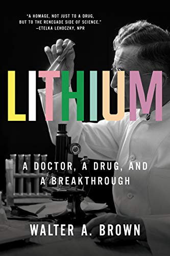 Image of Lithium: A Doctor, a Drug, and a Breakthrough