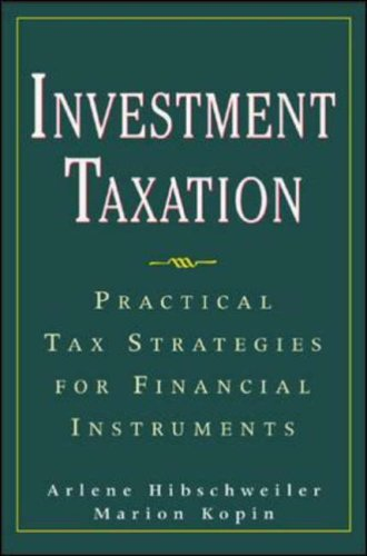 Investment Taxation : Practical Tax Strategies for Financial Instruments