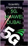 5G. HUAWEI. DUBAI (La logistique. Aéronautique. Automobile. Ocio. Histoire. t. 1) (French Edition)
