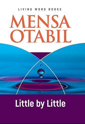Little By Little Kindle Edition By Otabil Mensa Religion Spirituality Kindle Ebooks Amazon Com