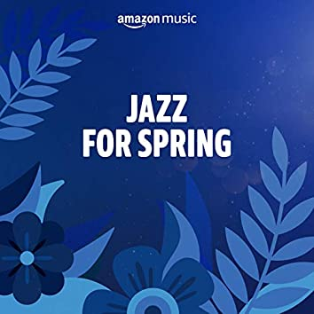 Jazz for Spring