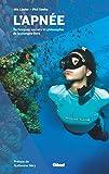 L'Apnée: Techniques, secrets et philosophie de la plongée libre