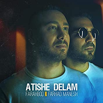 Atishe Delam (feat. Farhad Manesh)