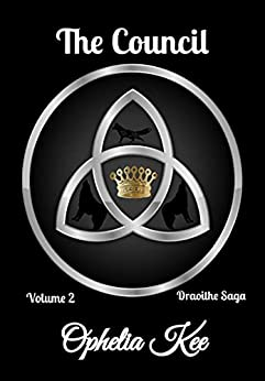 Draoithe: The Council: Volume Two (Draoithe The Saga Book 2) by [Ophelia Kee]