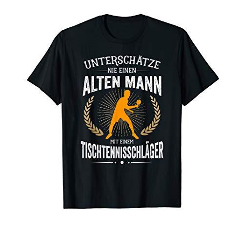 Unterschätze nie einen alten Mann mit Tischtennissch T-Shirt