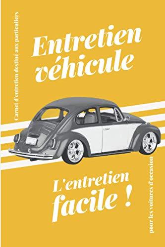 Entretien vehicule: livre de bord de votre voiture / parfait pour les voitures d'occasions des particuliers / carnet de maintenance automobile