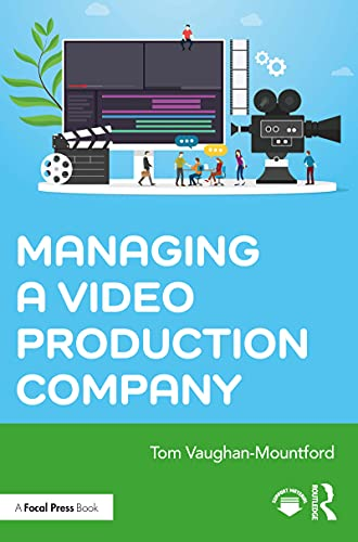 Managing a Video Production Company (English Edition)