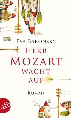 Herr Mozart wacht auf [Elektronische Ressource] : Roman.