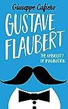 Gustave Flaubert: The Ambiguity of Imagination