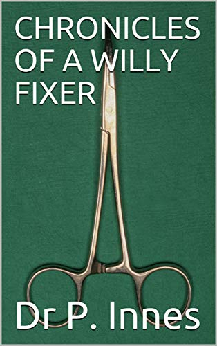 CHRONICLES OF A WILLY FIXER (English Edition)