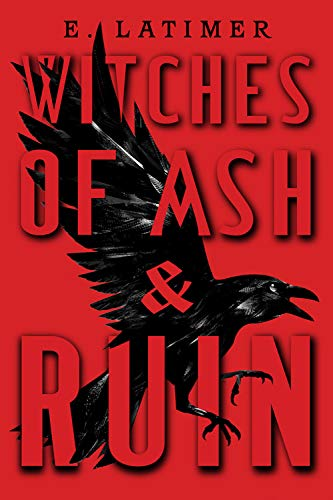 Amazon.com: Witches of Ash and Ruin: 9781368052252: Latimer, E.: Books