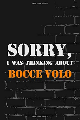 Sorry, I was thinking about Bocce volo: Lined Notebook Journal