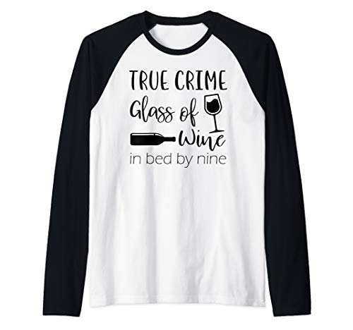 True Crime Glass Of Wine In Bed By Nine Meme Quote Raglan Baseball Tee