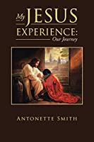 My Jesus Experience: Our Journey
