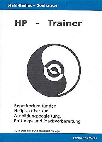 HP-Trainer: Repetitorium für den Heilpraktiker zur Ausbildungsbegleitung und Vorbereitung auf die Amtsärztliche Überprüfung