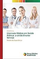 Internato Médico em Saúde Pública: a União Ensino-Serviço