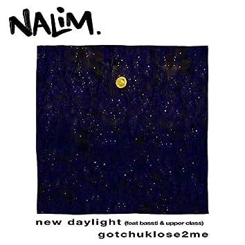 new daylight // gotchuklose2me
