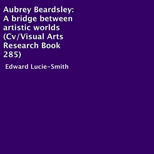 Aubrey Beardsley: A Bridge Between Artistic Worlds cover art