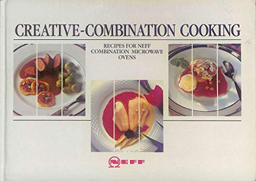 Creative Combination Cooking For Neff Combination Microwave Ovens