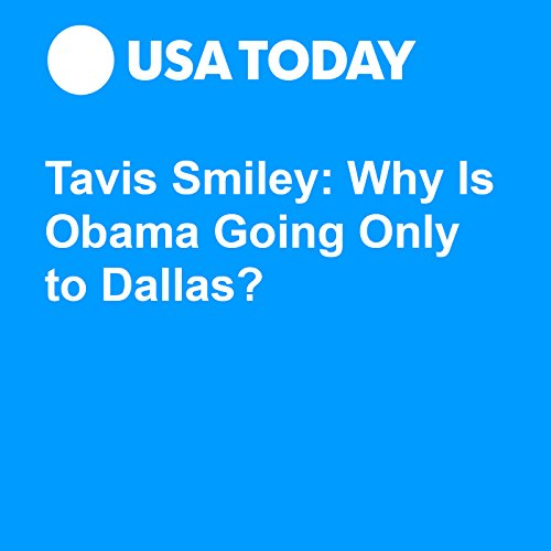 Tavis Smiley: Why Is Obama Going Only to Dallas? audiobook cover art