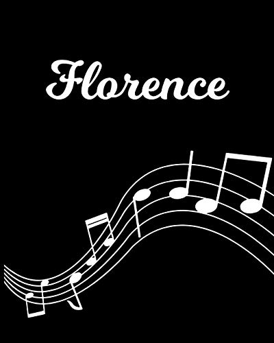 Florence: Sheet Music Note Manuscript Notebook Paper | Personalized Custom First Name Initial F | Musician Composer Instrument Composition Book | 12 ... Guide | Create Compose & Write Creative Songs