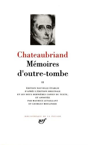 Chateaubriand : Mémoires d'outre-tombe, tome 2 (Pleiade, Band 2)