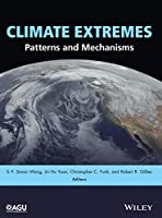 Climate Extremes: Patterns and Mechanisms (Geophysical Monograph Series)