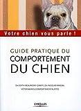 Guide pratique du comportement du chien:...
