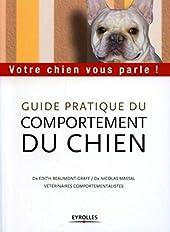 Guide pratique du comportement du chien - Votre chien vous parle ! d'Edith Beaumont-Graff