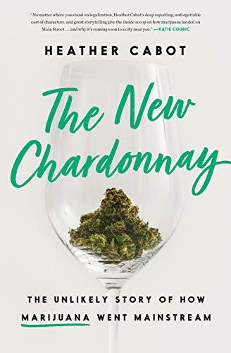 41suTDRZ+wL - The New Chardonnay: The Unlikely Story of How Marijuana Went Mainstream