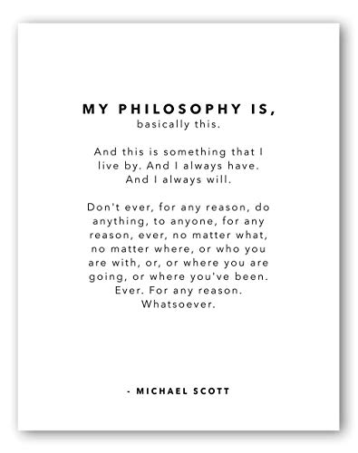 My Philosophy Michael Scott Quotes - Funny TV Show Wall Art - Great Gift for Office Fans - 11x14 - Unframed