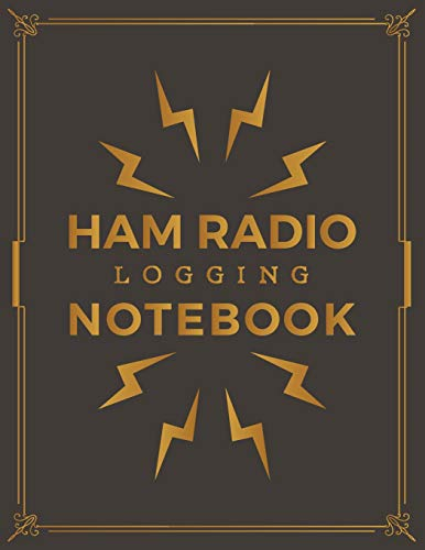 Ham Radio Logging Notebook: Ham Radio Contact Keeper; HAM Radio Log Book; Logbook for Ham Radio Operators; Amateur Ham Radio Station Log Book; Ham ... Radio-Wave Frequency & Power Test Logbook