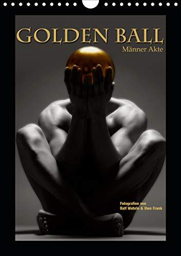 Golden Ball - Männer Akte (Wandkalender 2021 DIN A4 hoch)