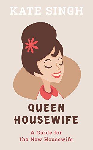 Queen Housewife by Kate Singh ebook deal