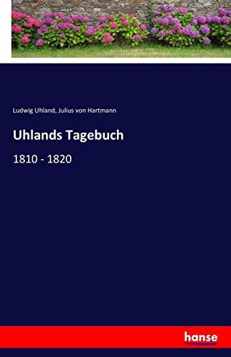 Uhlands Tagebuch: 1810 - 1820
