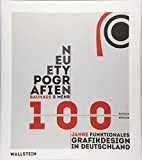 Neue Typografien / New Typographies: Bauhaus & mehr: 100 Jahre funktionales Grafik-Design in Deutschland / Bauhaus & Beyond: 100 years of functional Graphic Design