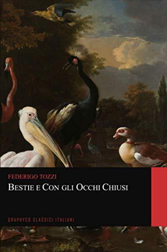 Bestie e Con gli occhi chiusi (Graphyco Classici Italiani)