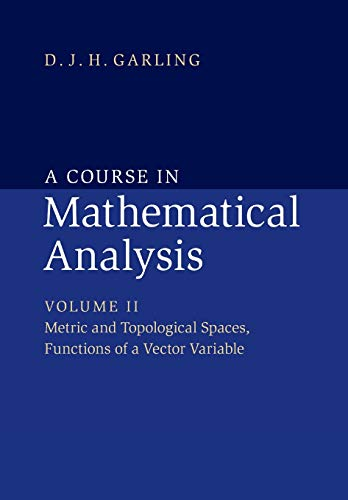 A Course in Mathematical Analysis: Volume 2, Metric and Topological Spaces, Functions of a Vector Variable
