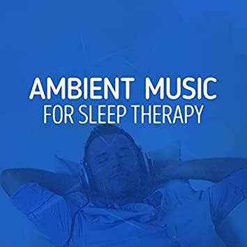 Ambient Music for Sleep Therapy