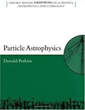 Particle Astrophysics (Oxford Master Series in Physics) by D. H. Perkins (2003-08-14)