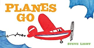 Planes Go: (Airplane Books for Kids 2-4, Transporation Books for Kids) (Vehicle Boardbooks)
